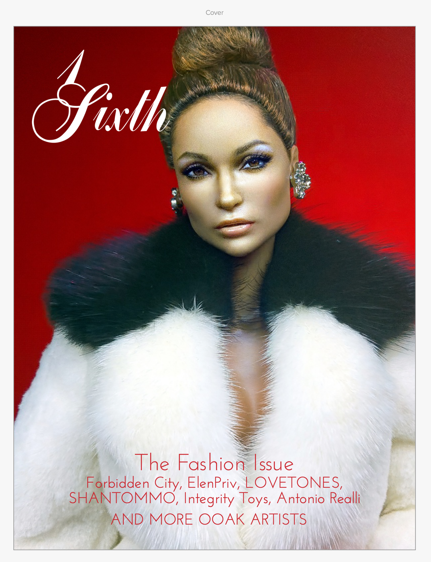 The New Issue of 1Sixth: The Fashion Issue is now for sale.  About the Book One of a Kind Artists for dolls from Integrity Toys, Hot Toys to Barbie with repainted and restyled dolls by Noel Cruz this feature is focused on fashion by designers such as Antonio Realli, Ryan Liang of SHANTOMMO and ElenPriv as well as fashions by Mattel and Dressmaker Details. If you are a doll collector then this beautiful book is for you or someone who collects.  https://www.blurb.com/b/10546843-1sixth  Author website https://1sixth.co  * Primary Category: Arts & Photography Books * Additional Categories Coffee Table Books * Project Option: US Letter, 8.5×11 in, 22×28 cm * # of Pages: 192 * Publish Date: Jan 18, 2021